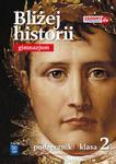 Bliżej historii. Klasa 2, Gimnazjum. Historia. Podręcznik w sklepie internetowym Booknet.net.pl