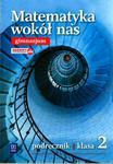 Matematyka wokół nas. Klasa 2. Gimnazjum. Matematyka. Podręczniki w sklepie internetowym Booknet.net.pl