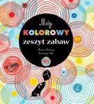 Mój kolorowy zeszyt zabaw w sklepie internetowym Booknet.net.pl