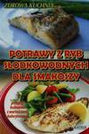 Potrawy z ryb słodkowodnych dla smakoszy w sklepie internetowym Booknet.net.pl