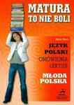 Matura to nie boli - Młoda Polska 2006 w sklepie internetowym Booknet.net.pl