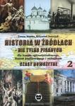 Historia w źródłach - nie tylko pisanych Czasy nowożytne Część 2 w sklepie internetowym Booknet.net.pl