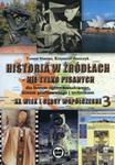 Historia w źródłach - nie tylko pisanych XX wiek i czasy współczesne Część 3 w sklepie internetowym Booknet.net.pl
