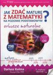 Jak zdać maturę z matematyki z matematyki na poziomie podstawowym. Arkusze w sklepie internetowym Booknet.net.pl