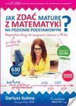 Jak zdać maturę z matematyki z matematyki na poziomie podstawowym? w sklepie internetowym Booknet.net.pl