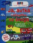 Jupi! Uczę się i bawię Ja Autka i wszystko co śmiga Książeczka z naklejkami w sklepie internetowym Booknet.net.pl