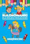 Kolorowanki dla kolegi i koleżanki Księżniczki w sklepie internetowym Booknet.net.pl
