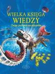 Wielka księga wiedzy. Twoja pierwsza encyklopedia w sklepie internetowym Booknet.net.pl