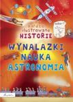Bardzo ilustrowane historie. Wynalazki, nauka, astronomia w sklepie internetowym Booknet.net.pl