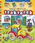 Gdzie pracuje traktorek? w sklepie internetowym Booknet.net.pl