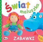 Świat maluszka. Zabawki w sklepie internetowym Booknet.net.pl