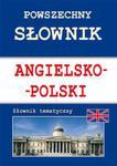 Powszechny słownik angielsko-polski Słownik tematyczny w sklepie internetowym Booknet.net.pl