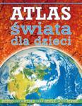 Atlas świata dla dzieci w sklepie internetowym Booknet.net.pl