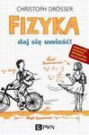 Fizyka. Daj się uwieść w sklepie internetowym Booknet.net.pl