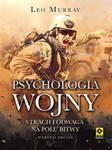 Psychologia wojny Strach i odwaga na polu bitwy w sklepie internetowym Booknet.net.pl