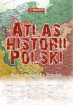 Atlas historii Polski. Od pradziejów do współczesności w sklepie internetowym Booknet.net.pl