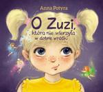 O Zuzi, która nie wierzyła w dobre wróżki w sklepie internetowym Booknet.net.pl