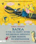 Bajka o tym jak błędny rycerz nie uratował królewny w sklepie internetowym Booknet.net.pl