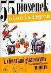 55 piosenek biesiadnych z chwytami gitarowymi i na instrumenty klawiszowe w sklepie internetowym Booknet.net.pl