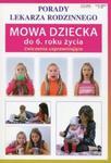 Mowa dziecka do 6 roku życia ćwiczenia usprawniające w sklepie internetowym Booknet.net.pl