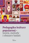 Pedagogika kultury popularnej - teorie, metody i obszary badań w sklepie internetowym Booknet.net.pl