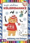 Moje ulubione kolorowanki Zabawy na śniegu w sklepie internetowym Booknet.net.pl