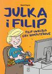 JULKA I FILIP FILIP UWIELBIA GRY KOMPUTE ROWE OP SBM 9788380592124 w sklepie internetowym Booknet.net.pl