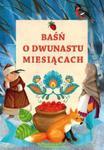 Baśń o dwunastu miesiącach w sklepie internetowym Booknet.net.pl