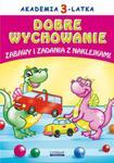 Akademia 3-latka Dobre wychowanie Zabawy i zadania z naklejkami w sklepie internetowym Booknet.net.pl