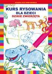 Kurs rysowania dla dzieci Dzikie zwierzęta w sklepie internetowym Booknet.net.pl