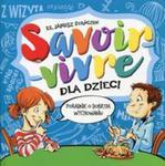 Savoir-vivre dla dzieci Poradnik o dobrym wychowaniu w sklepie internetowym Booknet.net.pl