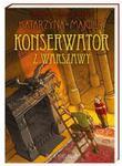 Konserwator z Warszawy. Tom 3. Tajemnice starego pałacu. w sklepie internetowym Booknet.net.pl