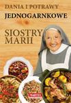 Dania i potrawy jednogarnkowe Siostry Marii w sklepie internetowym Booknet.net.pl