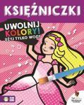 Księżniczki. Uwolnij kolory. Malowanka wodna w sklepie internetowym Booknet.net.pl