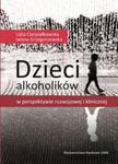 Dzieci alkoholików w perspektywie rozwojowej i klinicznej w sklepie internetowym Booknet.net.pl