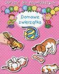 Naklejanki. Obrazki dla najmłodszych. Domowe zwierzątka w sklepie internetowym Booknet.net.pl