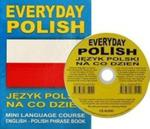 Everyday polish Język polski na co dzień z płytą CD Wersja anglojęzyczna w sklepie internetowym Booknet.net.pl