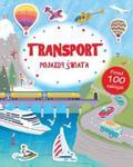 Transport Pojazdy Świata Poznaję Świat + naklejki w sklepie internetowym Booknet.net.pl