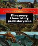 Pierwsza biblioteka wiedzy. Dinozaury i inne istoty prehistoryczne w sklepie internetowym Booknet.net.pl