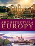 Podróże z pasją. Architektura Europy w sklepie internetowym Booknet.net.pl
