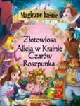 Magiczne baśnie Alicja w Krainie Czarów Roszpunka Złotowłosa i trzy niedźwiadki w sklepie internetowym Booknet.net.pl