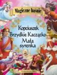 Magiczne baśnie Mała syrenka Kopciuszek Brzydkie Kaczątko w sklepie internetowym Booknet.net.pl
