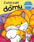 Zwierzaki w domu Ruchome zwierzaki w sklepie internetowym Booknet.net.pl