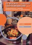 Żywienie i usługi gastronomiczne Część IV Wyposażenie i zasady bezpieczeństwa w gastronomii w sklepie internetowym Booknet.net.pl