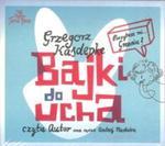 Bajki do ucha AUDIOBOOK (Nowe wydanie) w sklepie internetowym Booknet.net.pl