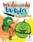 Malowanki wodą. Owoce i warzywa w sklepie internetowym Booknet.net.pl