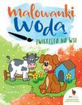 Malowanki wodą. Zwierzęta na wsi w sklepie internetowym Booknet.net.pl