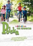 Polska z dzieckiem na rowerze w sklepie internetowym Booknet.net.pl