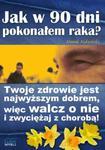 Jak w 90 dni pokonałem raka? w sklepie internetowym Booknet.net.pl