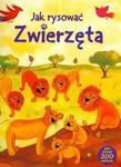 Jak rysować zwierzęta plus ponad 200 naklejek w sklepie internetowym Booknet.net.pl